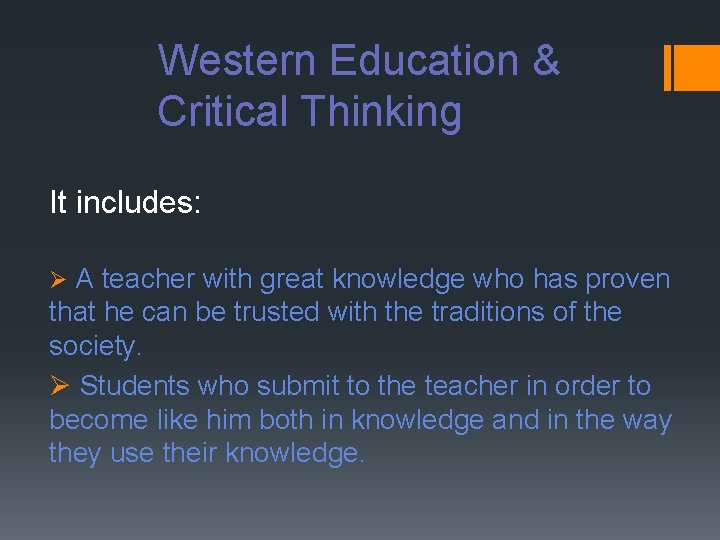 Western Education & Critical Thinking It includes: Ø A teacher with great knowledge who
