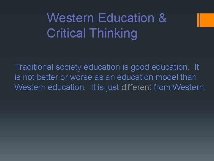 Western Education & Critical Thinking Traditional society education is good education. It is not