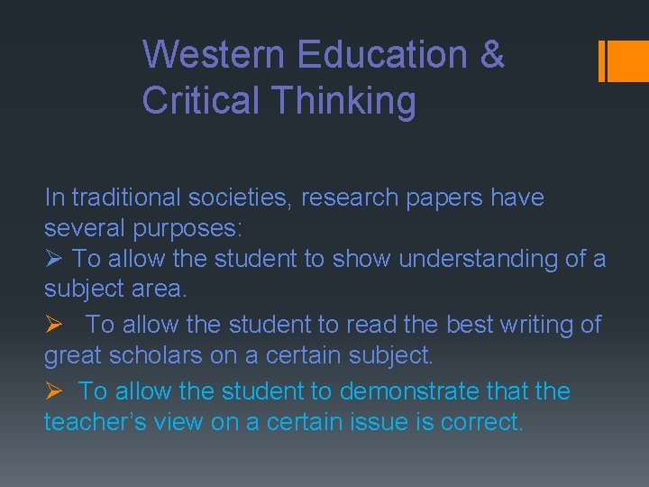 Western Education & Critical Thinking In traditional societies, research papers have several purposes: Ø