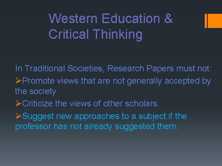 Western Education & Critical Thinking In Traditional Societies, Research Papers must not: ØPromote views