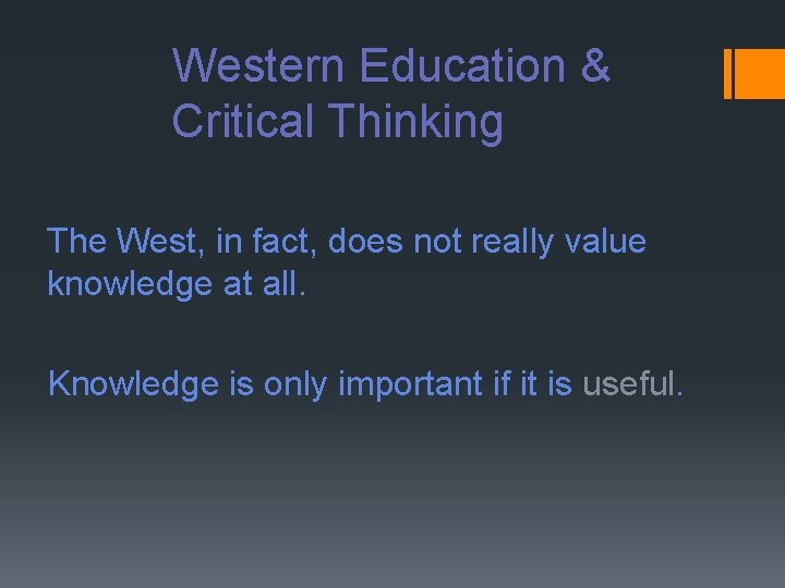 Western Education & Critical Thinking The West, in fact, does not really value knowledge