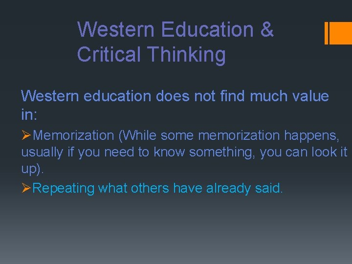 Western Education & Critical Thinking Western education does not find much value in: ØMemorization