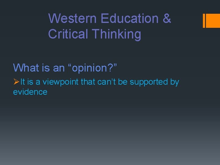 """Western Education & Critical Thinking What is an """"opinion? """" ØIt is a viewpoint"""