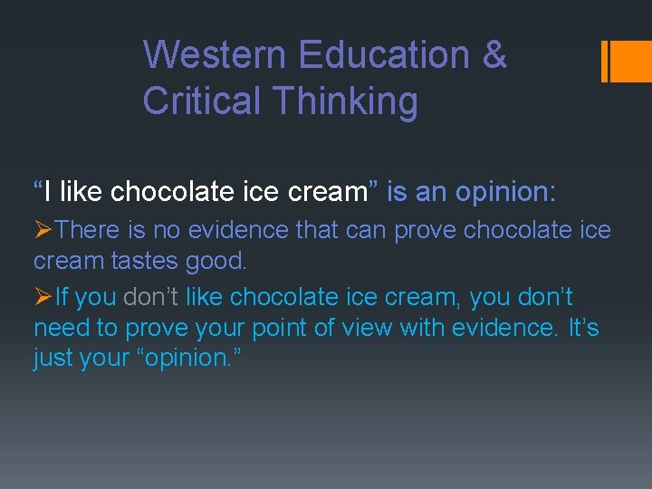 """Western Education & Critical Thinking """"I like chocolate ice cream"""" is an opinion: ØThere"""