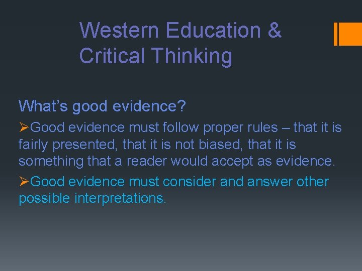 Western Education & Critical Thinking What's good evidence? ØGood evidence must follow proper rules