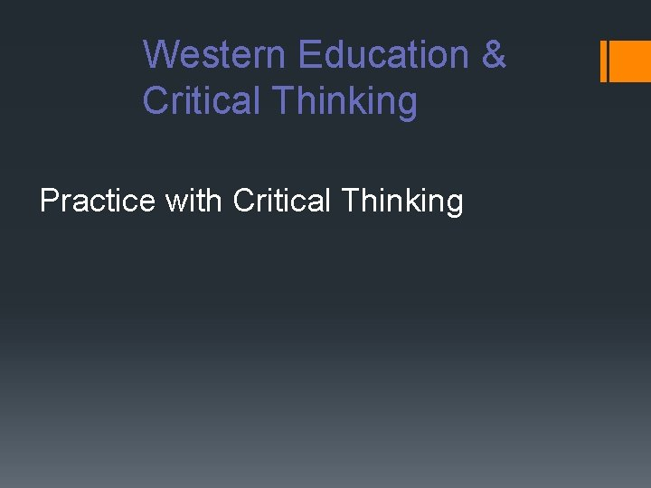 Western Education & Critical Thinking Practice with Critical Thinking