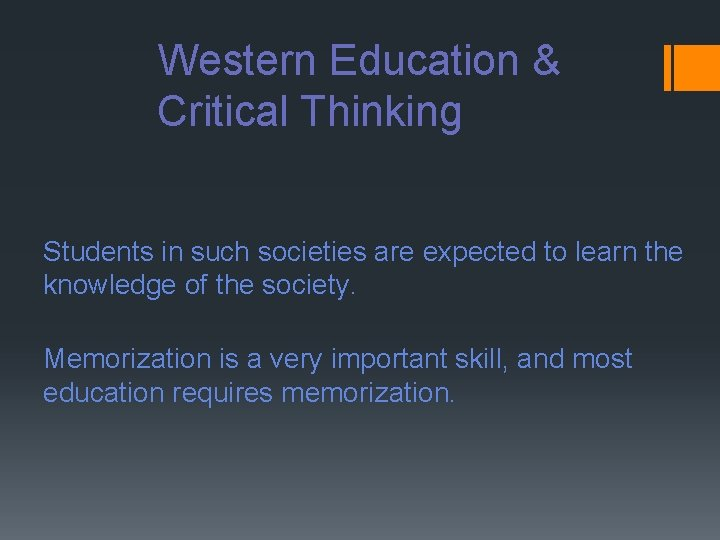 Western Education & Critical Thinking Students in such societies are expected to learn the