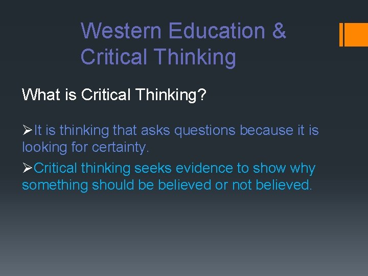 Western Education & Critical Thinking What is Critical Thinking? ØIt is thinking that asks