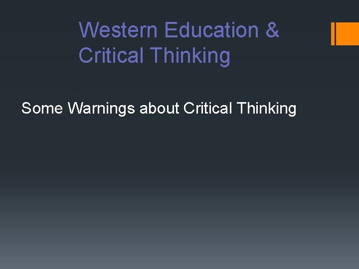Western Education & Critical Thinking Some Warnings about Critical Thinking