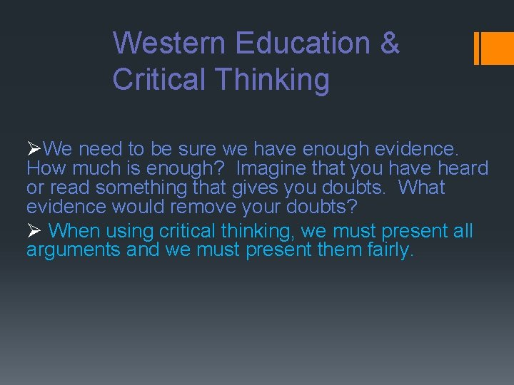 Western Education & Critical Thinking ØWe need to be sure we have enough evidence.
