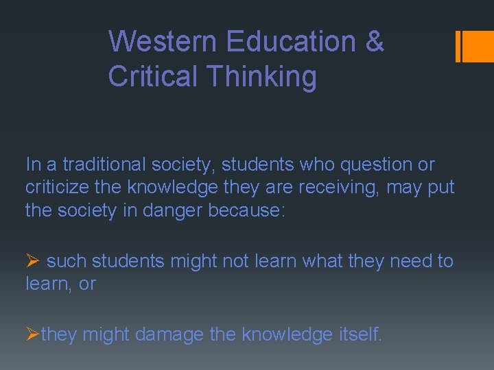 Western Education & Critical Thinking In a traditional society, students who question or criticize
