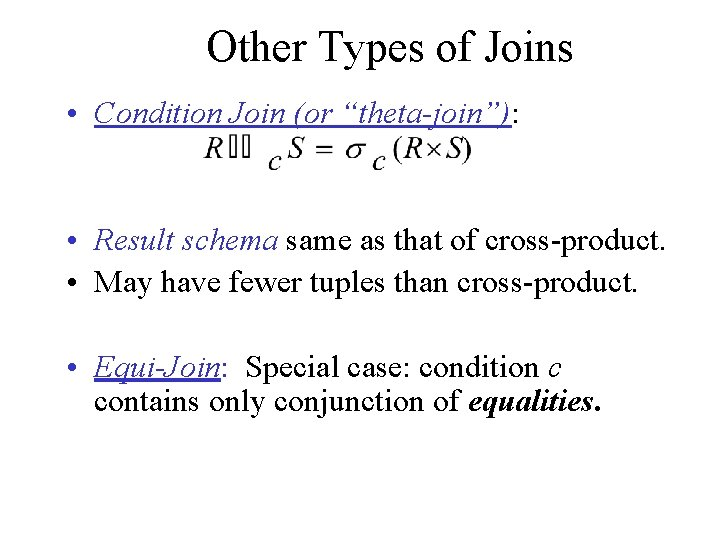 """Other Types of Joins • Condition Join (or """"theta-join""""): • Result schema same as"""