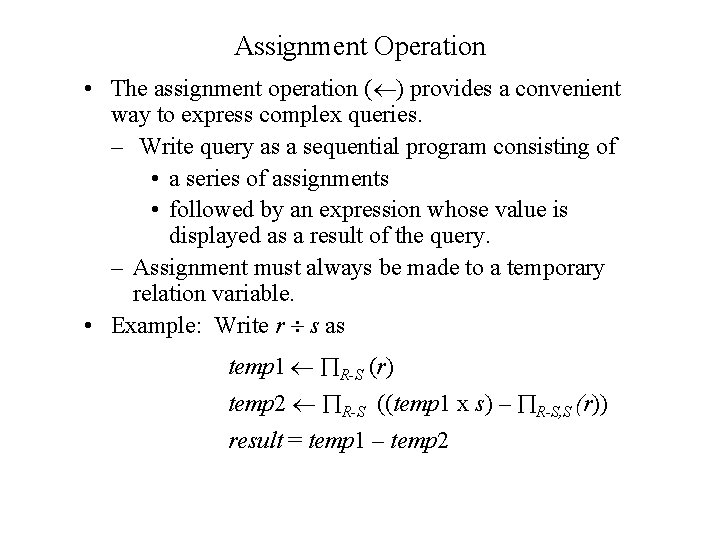 Assignment Operation • The assignment operation ( ) provides a convenient way to express