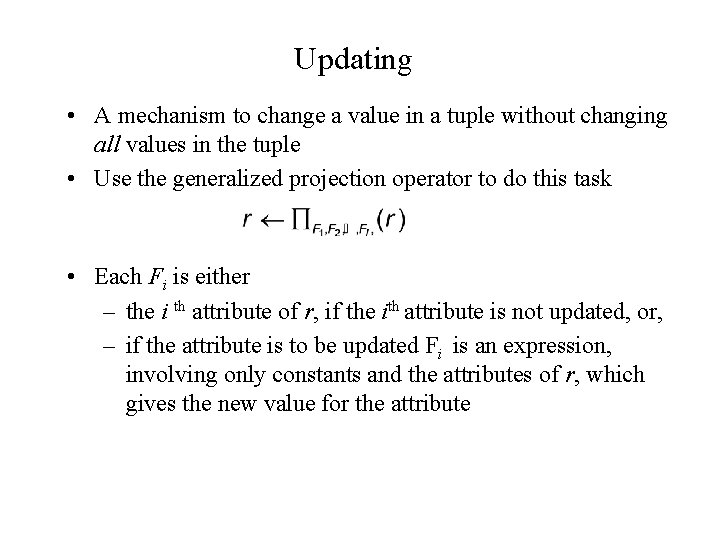 Updating • A mechanism to change a value in a tuple without changing all