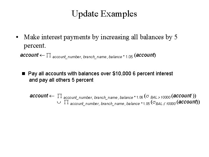 Update Examples • Make interest payments by increasing all balances by 5 percent. account_number,