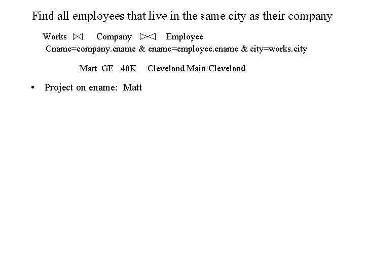 Find all employees that live in the same city as their company Works Company