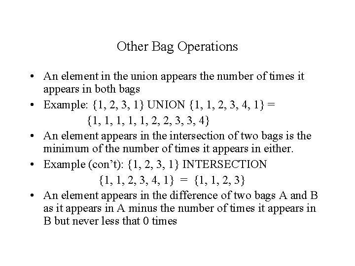 Other Bag Operations • An element in the union appears the number of times