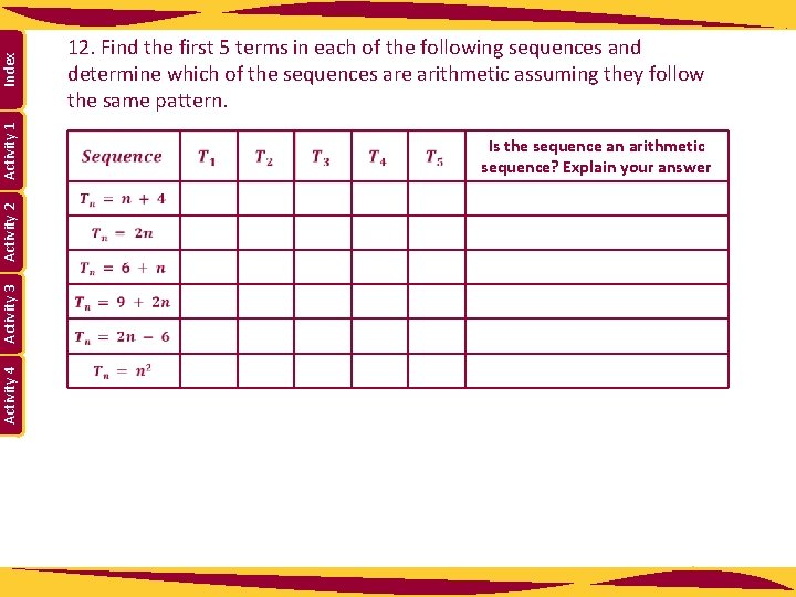Index Activity 1 Is the sequence an arithmetic sequence? Explain your answer Activity 4