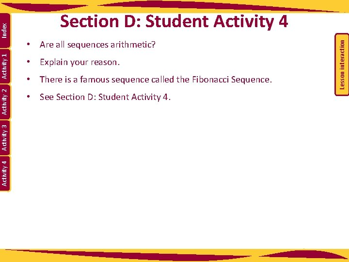 • See Section D: Student Activity 4 • There is a famous sequence