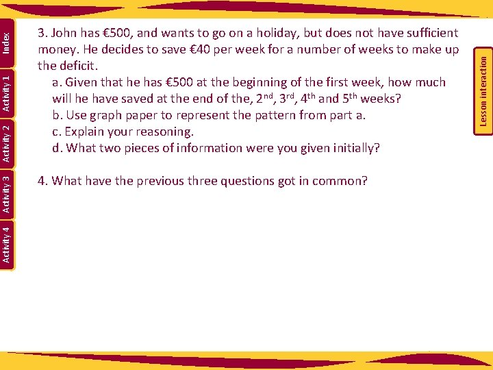 4. What have the previous three questions got in common? Lesson interaction Index Activity