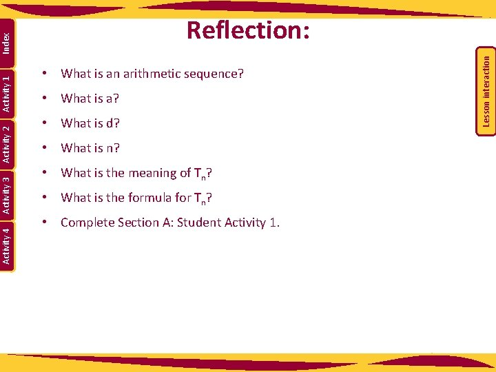 Activity 4 Activity 3 • What is an arithmetic sequence? • What is a?