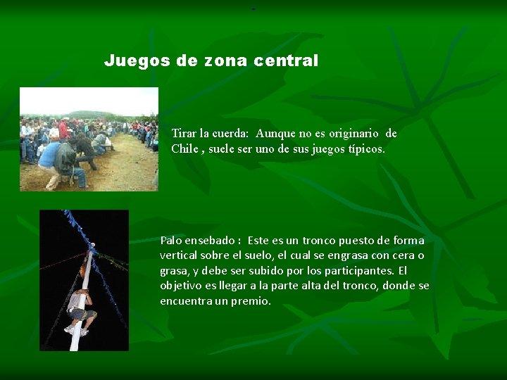 Juegos de zona central Tirar la cuerda: Aunque no es originario de Chile