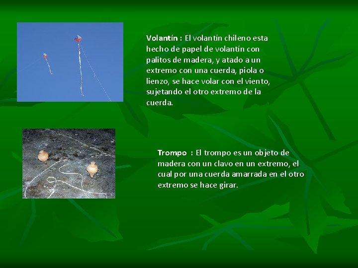 Volantín : El volantín chileno esta hecho de papel de volantín con palitos de