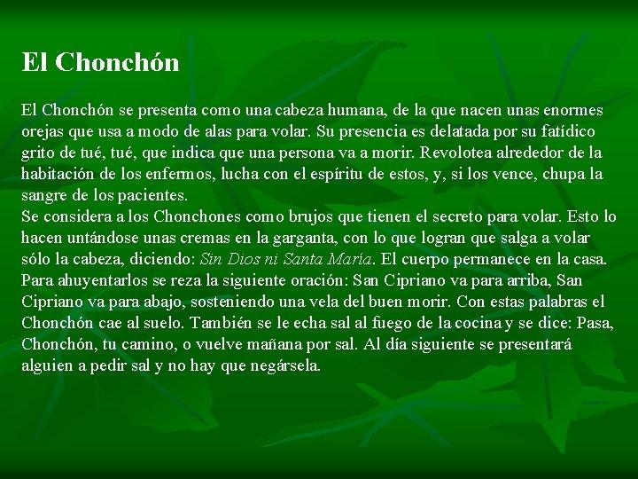 El Chonchón se presenta como una cabeza humana, de la que nacen unas enormes
