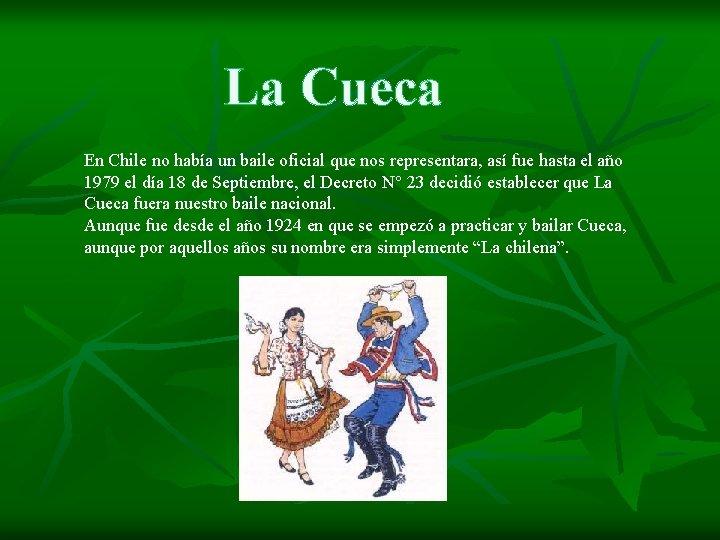 La Cueca En Chile no había un baile oficial que nos representara, así fue
