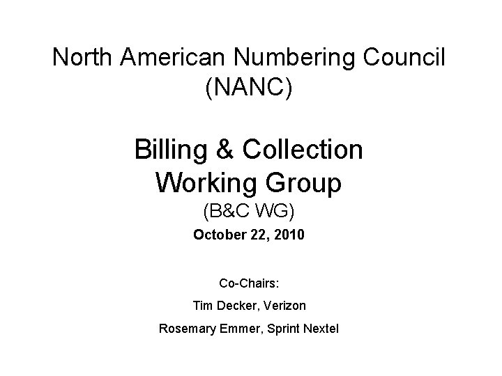 North American Numbering Council (NANC) Billing & Collection Working Group (B&C WG) October 22,