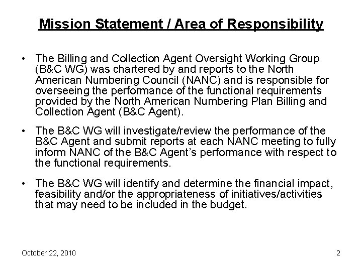 Mission Statement / Area of Responsibility • The Billing and Collection Agent Oversight Working