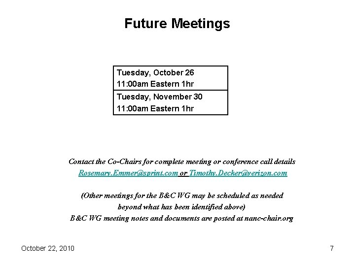 Future Meetings Tuesday, October 26 11: 00 am Eastern 1 hr Tuesday, November 30