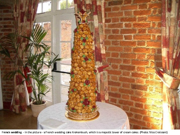 French wedding. - In the picture - a French wedding cake Krokembush, which is