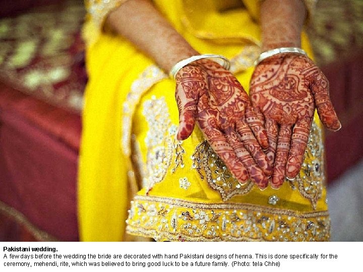Pakistani wedding. A few days before the wedding the bride are decorated with hand