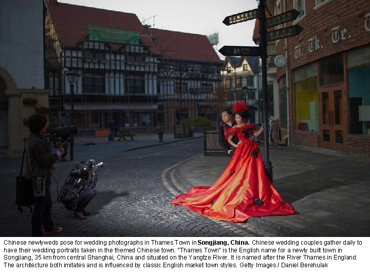 Chinese newlyweds pose for wedding photographs in Thames Town in Songjiang, China. Chinese wedding
