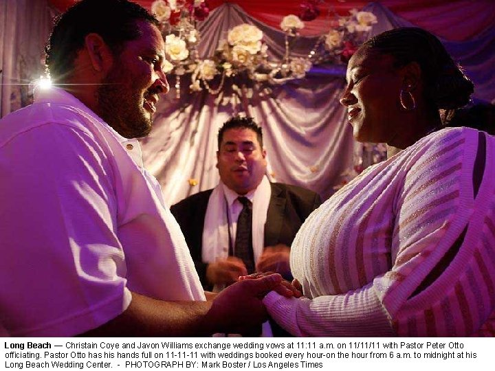 Long Beach — Christain Coye and Javon Williams exchange wedding vows at 11: 11