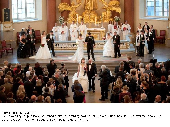 Bjorn Larsson Rosvall / AP Eleven wedding couples leave the cathedral altar in Goteborg,
