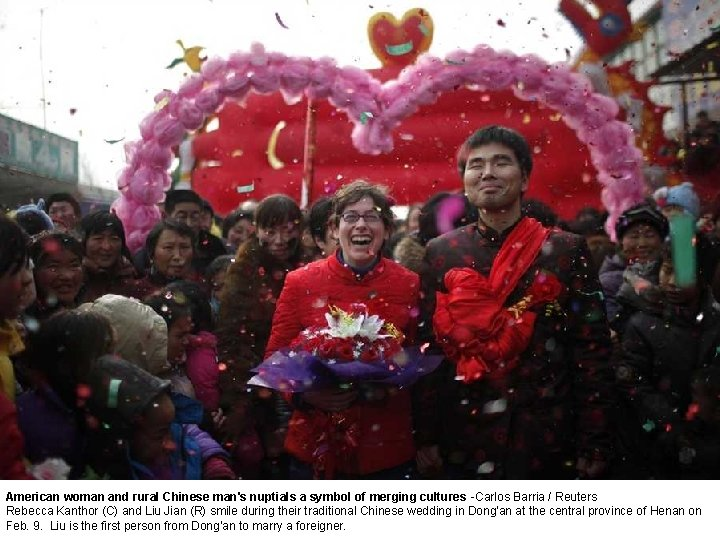 American woman and rural Chinese man's nuptials a symbol of merging cultures -Carlos Barria