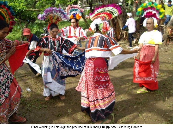 Tribal Wedding in Talakagin the province of Bukidnon, Philippines - Wedding Dancers