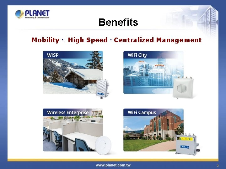 Benefits Mobility High Speed Centralized Management 2
