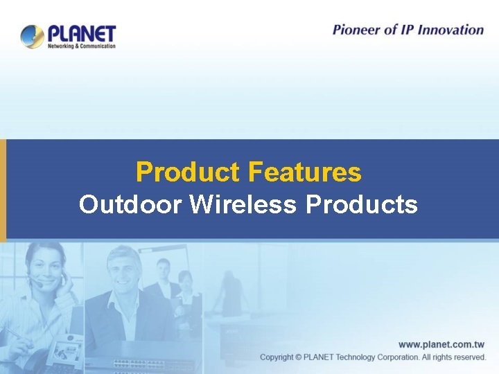 Product Features Outdoor Wireless Products