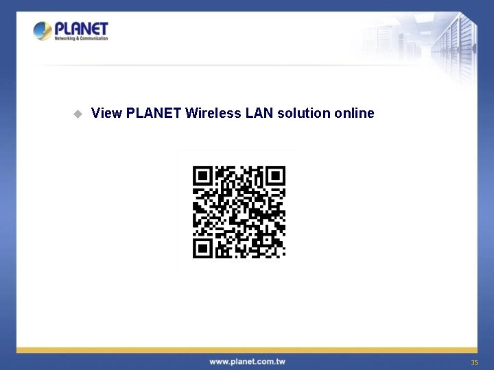 u View PLANET Wireless LAN solution online 35