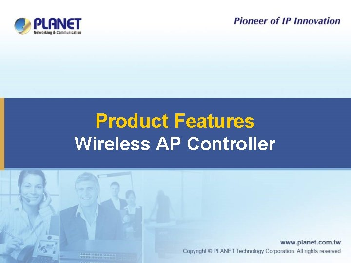 Product Features Wireless AP Controller