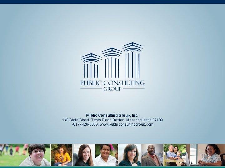 Public Consulting Group, Inc. 148 State Street, Tenth Floor, Boston, Massachusetts 02109 (617) 426