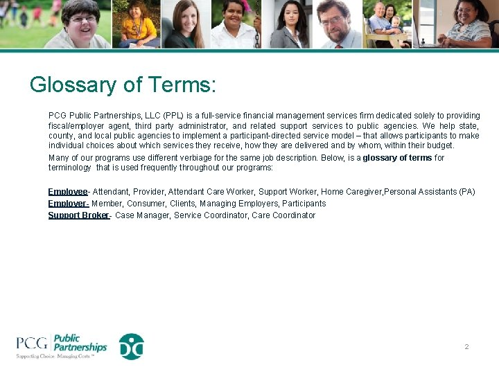 Glossary of Terms: PCG Public Partnerships, LLC (PPL) is a full-service financial management services