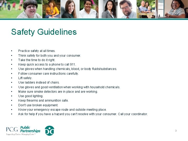Safety Guidelines • • • • Practice safety at all times. Think safety for