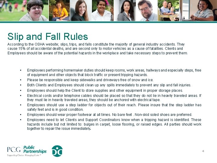 Slip and Fall Rules According to the OSHA website; slips, trips, and falls constitute