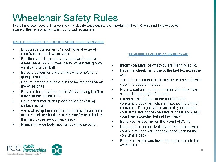 Wheelchair Safety Rules There have been several injuries involving electric wheelchairs. It is important