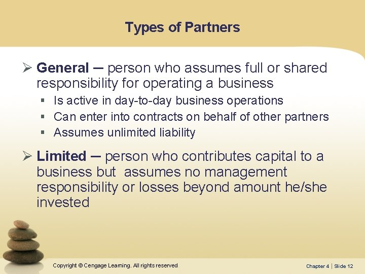 Types of Partners Ø General ─ person who assumes full or shared responsibility for