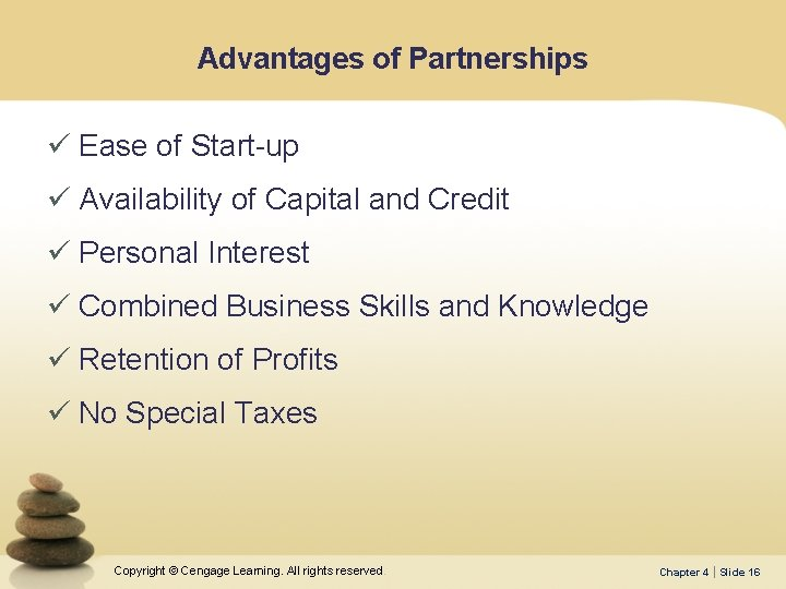Advantages of Partnerships ü Ease of Start-up ü Availability of Capital and Credit ü